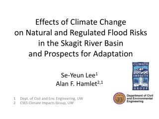 Effects of Climate Change  on Natural and Regulated Flood Risks  in the Skagit River Basin  and Prospects for Adaptation
