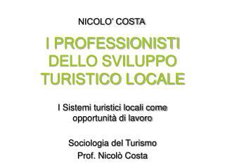 I PROFESSIONISTI DELLO SVILUPPO TURISTICO LOCALE