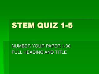 STEM QUIZ 1-5