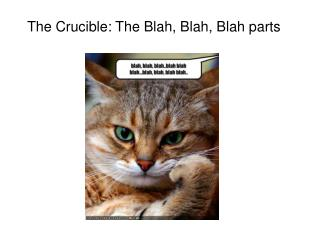 The Crucible: The Blah, Blah, Blah parts