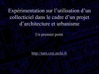 Un premier point tarn.crai.archi.fr