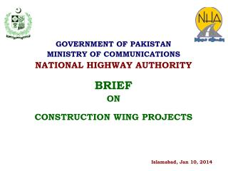 GOVERNMENT OF PAKISTAN MINISTRY OF COMMUNICATIONS NATIONAL HIGHWAY AUTHORITY BRIEF  ON