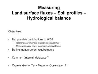 Measuring  Land surface fluxes – Soil profiles – Hydrological balance