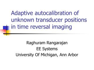 Adaptive autocalibration of unknown transducer positions in time reversal imaging