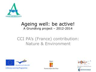 Ageing well: be active! A Grundtvig project – 2012-2014