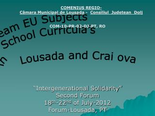"""Intergenerational Solidarity"" Second Forum 18 th -22 nd  of July-2012 Forum-Lousada, PT"
