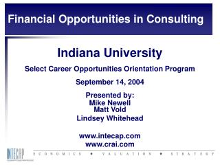 Indiana University Select Career Opportunities Orientation Program September 14, 2004
