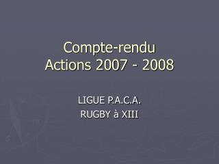 Compte-rendu  Actions 2007 - 2008