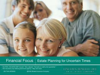 Financial Focus Estate Planning for Uncertain Times