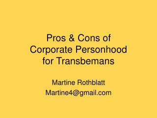 Pros  Cons of  Corporate Personhood  for Transbemans