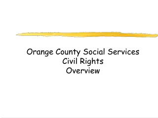 Orange County Social Services Civil Rights  Overview