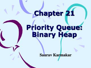Chapter 21  Priority Queue: Binary Heap