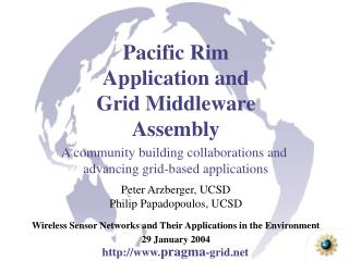 Pacific Rim  Application and Grid Middleware  Assembly