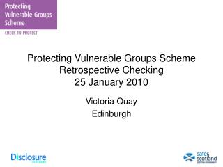 Protecting Vulnerable Groups Scheme Retrospective Checking  25 January 2010