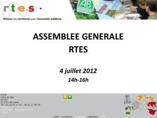 ASSEMBLEE GENERALE  RTES  4 juillet 2012 14h-16h