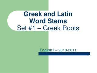 Greek and Latin  Word Stems Set #1 � Greek Roots