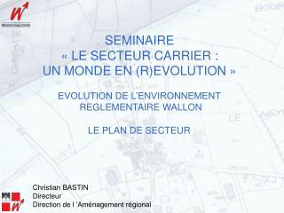 SEMINAIRE «LE SECTEUR CARRIER :  UN MONDE EN (R)EVOLUTION»