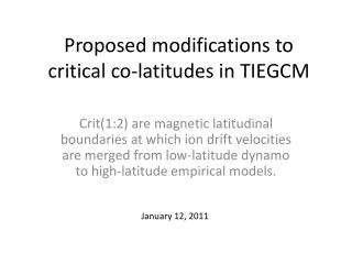 Proposed modifications to critical co-latitudes in  TIEGCM