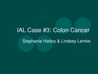 IAL Case #3: Colon Cancer