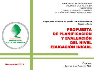 PROPUESTA   DE  PLANIFICACIÓN  Y  EVALUACIÓN  DEL NIVEL   EDUCACIÓN  INICIAL