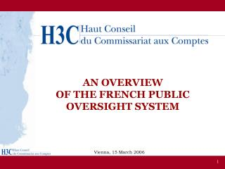AN OVERVIEW  OF THE FRENCH PUBLIC OVERSIGHT SYSTEM