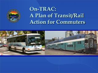 On-TRAC: A Plan of Transit/Rail Action for Commuters