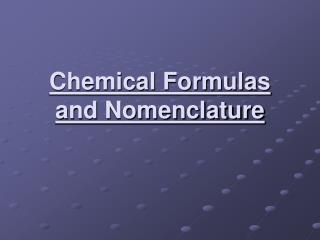 Chemical Formulas and Nomenclature