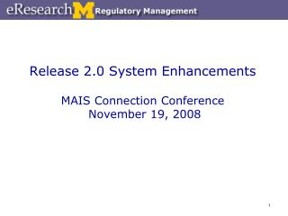 Release 2.0 System Enhancements MAIS Connection Conference  November 19, 2008