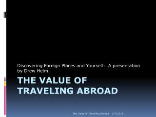 The Value of traveling abroad