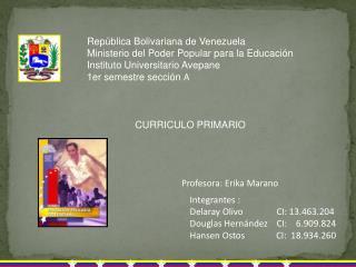 Integrantes : Delaray Olivo               CI: 13.463.204 Douglas Hernández    CI:    6.909.824