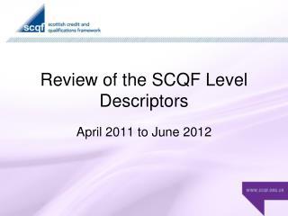 Review of the SCQF Level Descriptors