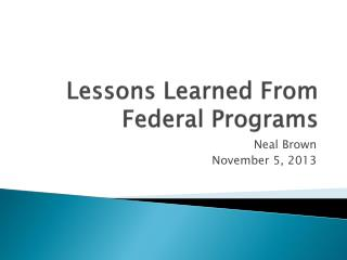 Lessons Learned From Federal Programs