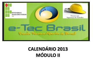CALENDÁRIO 2013 MÓDULO II