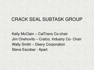 CRACK SEAL SUBTASK GROUP