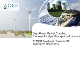 Day-Ahead Market Coupling Proposal for algorithm approval process