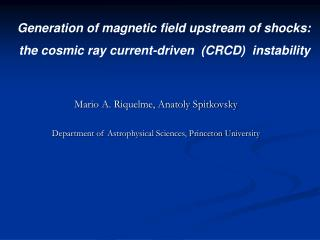 Mario A. Riquelme, Anatoly Spitkovsky Department of Astrophysical Sciences, Princeton University