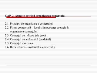 CAP. 2. Aspecte privind organizarea comerţului  2.1. Principii de organizare a comerţului