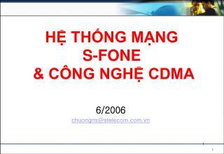 HỆ THỐNG MẠNG  S-FONE   & CÔNG NGHỆ CDMA