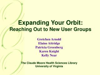 Expanding Your Orbit: Reaching Out to New User Groups