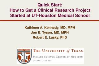 Quick Start: How to Get a Clinical Research Project Started at UT-Houston Medical School
