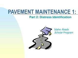 PAVEMENT MAINTENANCE 1: