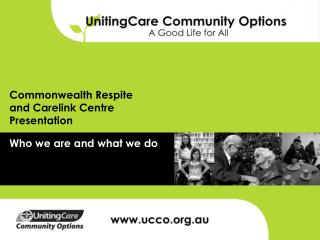 Commonwealth Respite and Carelink Centre Presentation
