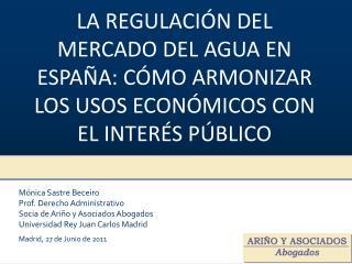 Mónica Sastre Beceiro  Prof. Derecho Administrativo Socia de Ariño y Asociados Abogados