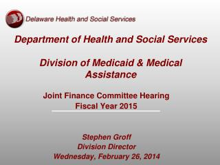 Department of Health and Social Services Division of Medicaid & Medical Assistance