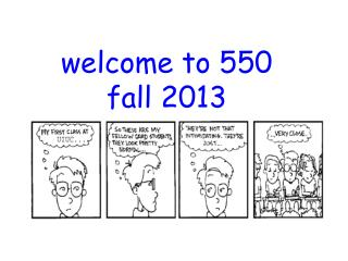 welcome to 550 fall 2013