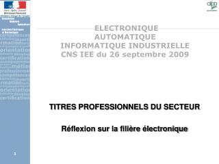 ELECTRONIQUE AUTOMATIQUE INFORMATIQUE INDUSTRIELLE CNS IEE du 26 septembre 2009