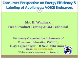 Mr. H. Wadhwa,  Head Product Testing & GM Technical Voluntary Organization in Interest of