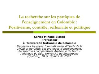 Carlos Mi�ana Blasco Professeur  � l'Universit� Nationale de Colombie