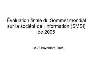 Évaluation finale du Sommet mondial sur la société de l'information (SMSI) de 2005