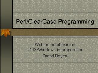Perl/ClearCase Programming